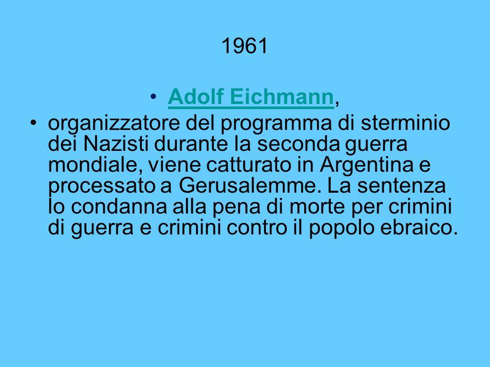 1961 Adolf Eichmann,