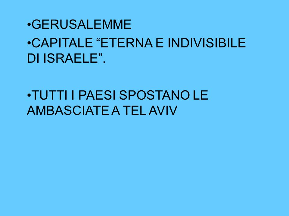 GERUSALEMME CAPITALE ETERNA E INDIVISIBILE DI ISRAELE .