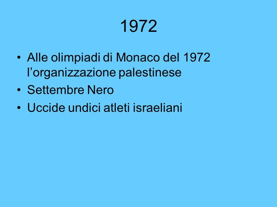 1972 Alle olimpiadi di Monaco del 1972 l'organizzazione palestinese