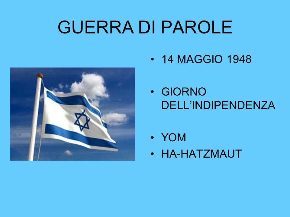 GUERRA DI PAROLE 14 MAGGIO 1948 GIORNO DELL'INDIPENDENZA YOM