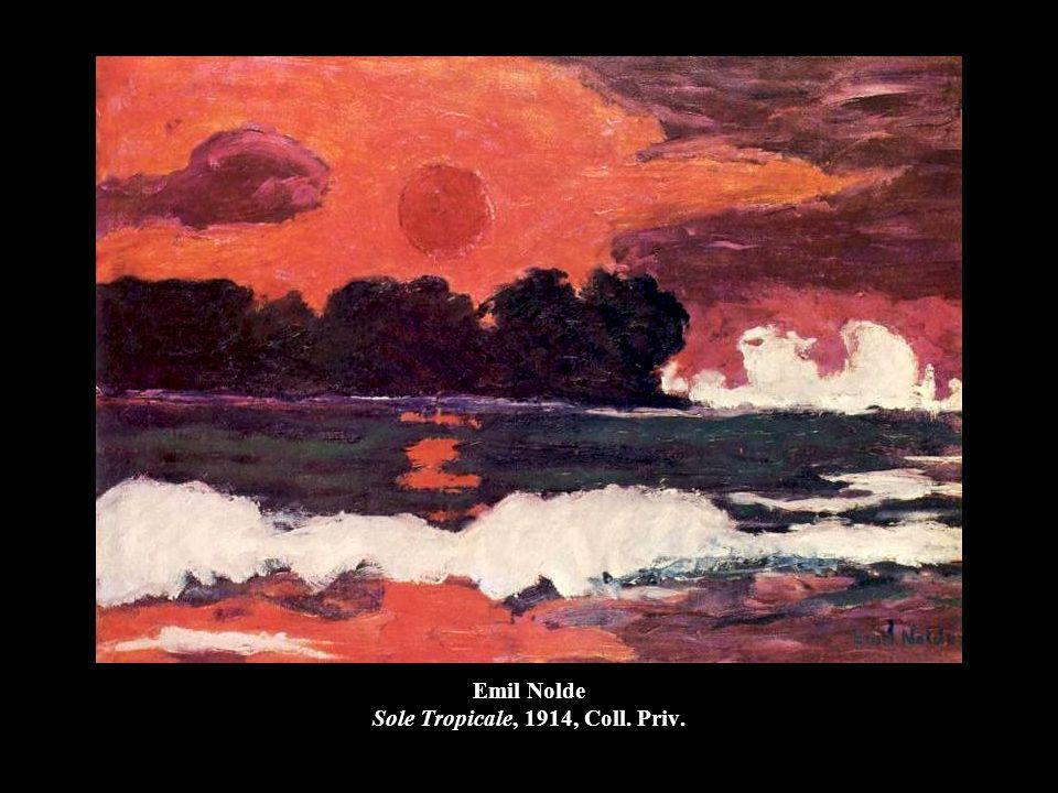 Emil Nolde Sole Tropicale, 1914, Coll. Priv.