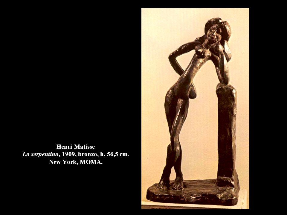 Henri Matisse La serpentina, 1909, bronzo, h. 56,5 cm. New York, MOMA.