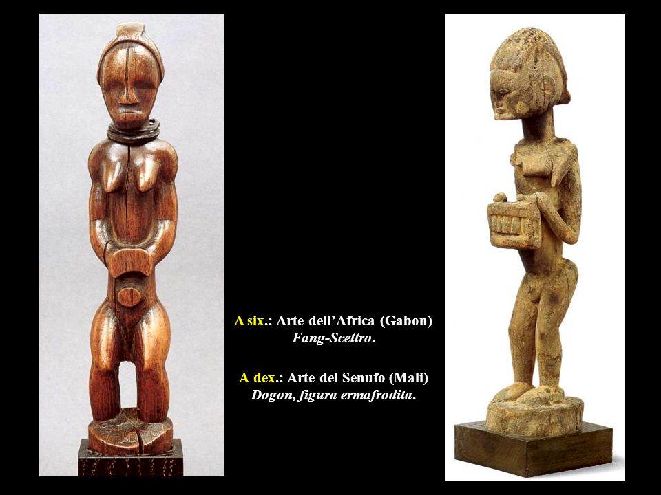 A dex.: Arte del Senufo (Mali) Dogon, figura ermafrodita.