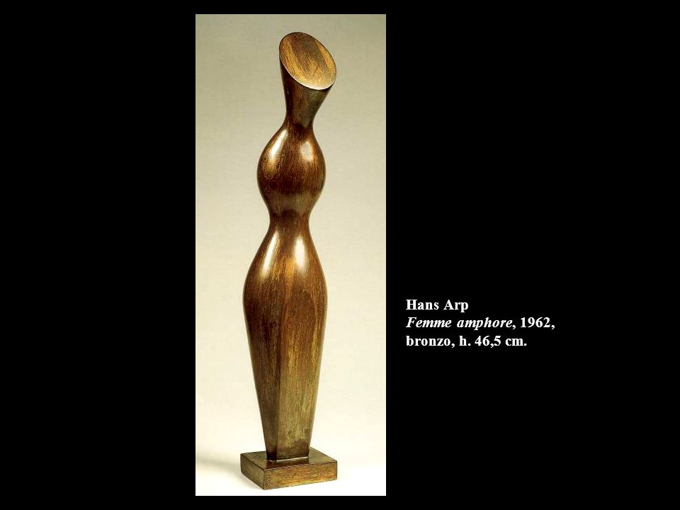 Hans Arp Femme amphore, 1962, bronzo, h. 46,5 cm.