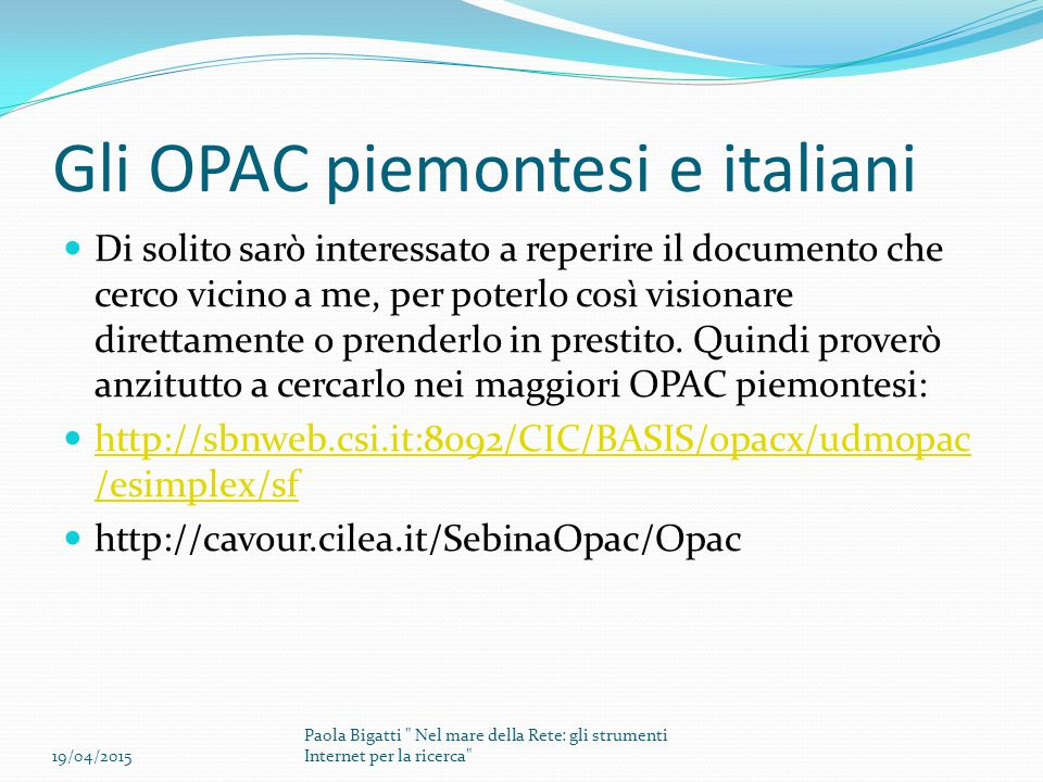 Gli OPAC piemontesi e italiani