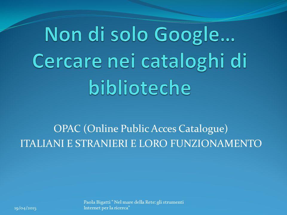 Non di solo Google… Cercare nei cataloghi di biblioteche