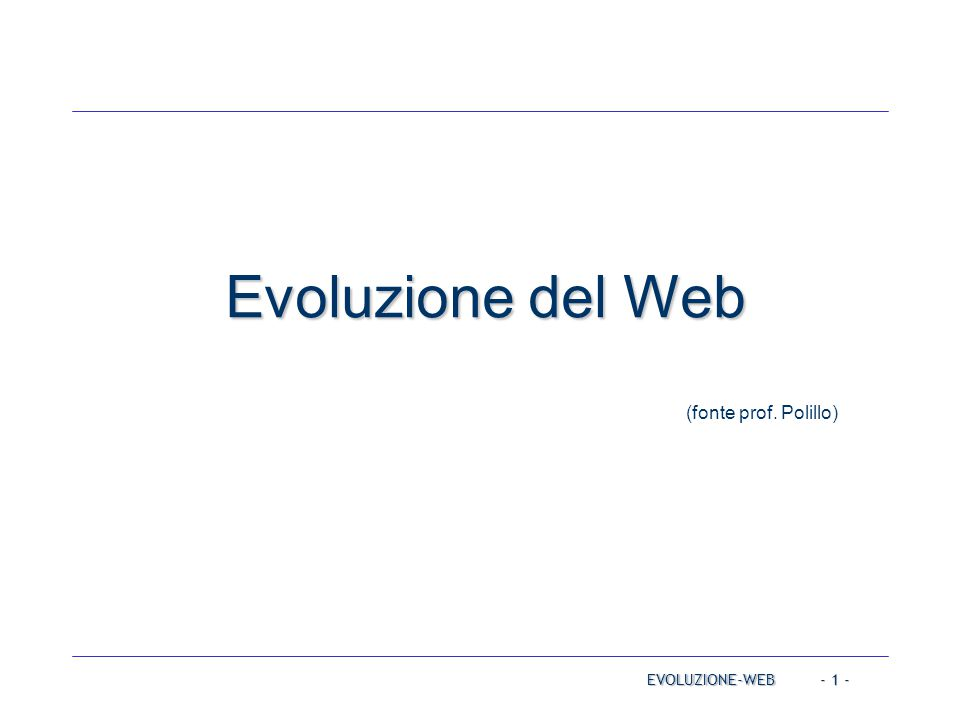 Evoluzione del Web (fonte prof. Polillo) Operating Systems