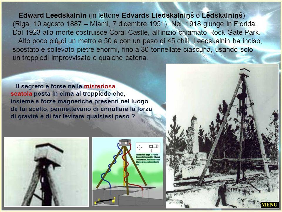 Edward Leedskalnin (in lettone Edvards Liedskalniņš o Lēdskalniņš)