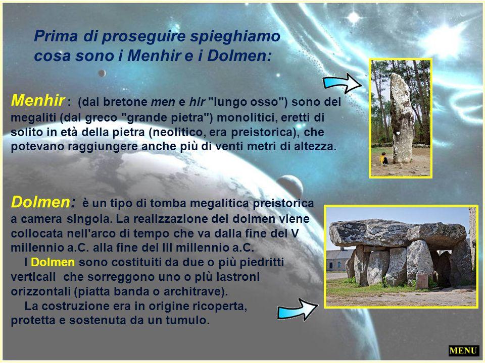 Prima di proseguire spieghiamo cosa sono i Menhir e i Dolmen: