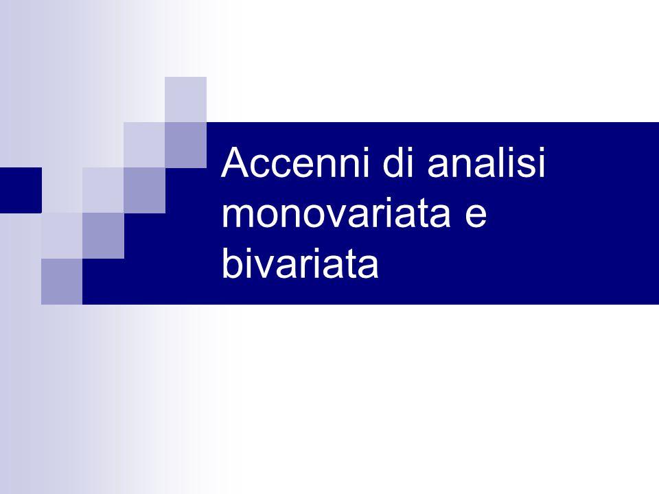 Accenni di analisi monovariata e bivariata