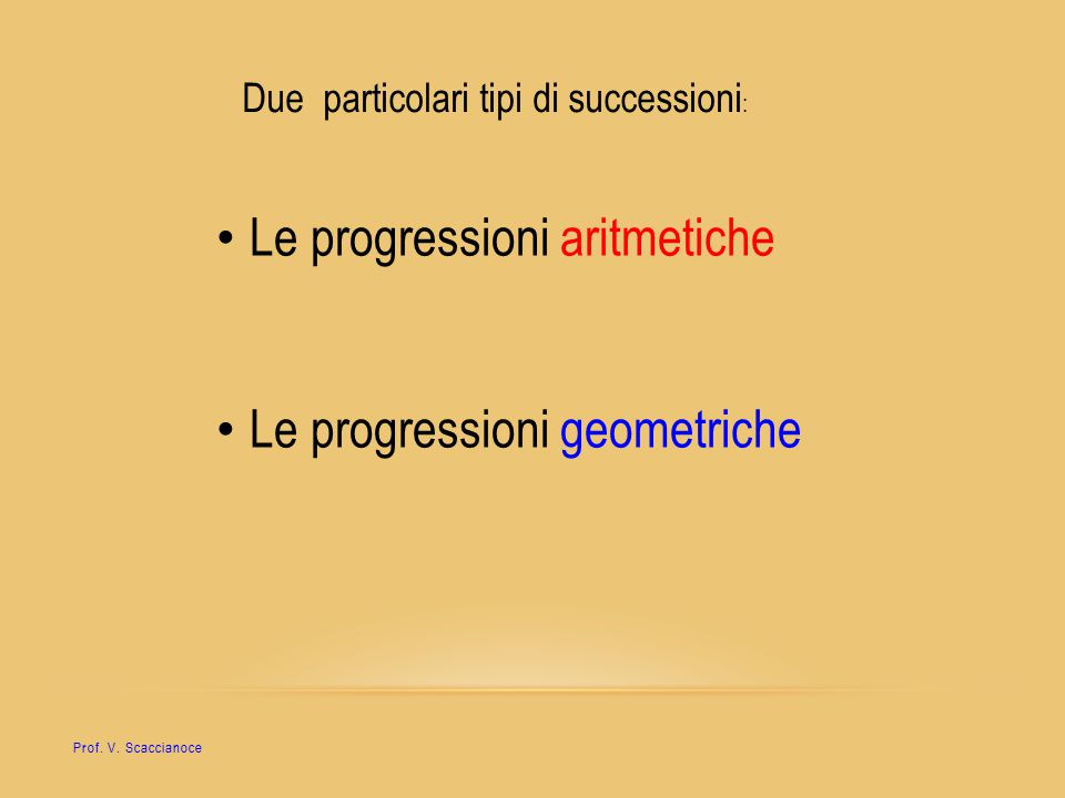 Due particolari tipi di successioni:
