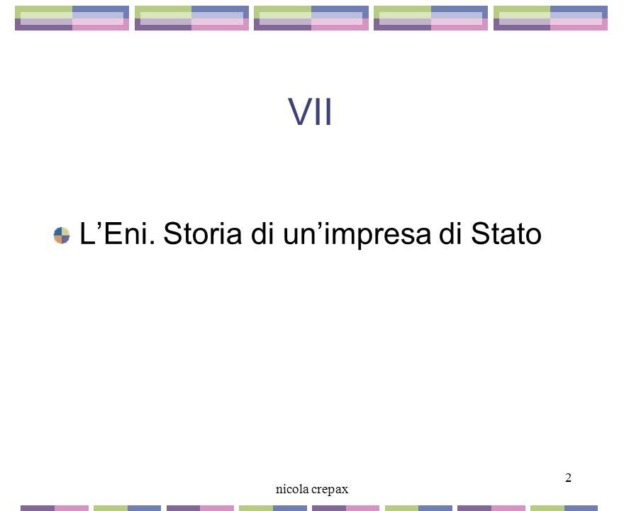 VII L'Eni. Storia di un'impresa di Stato 2 nicola crepax 2