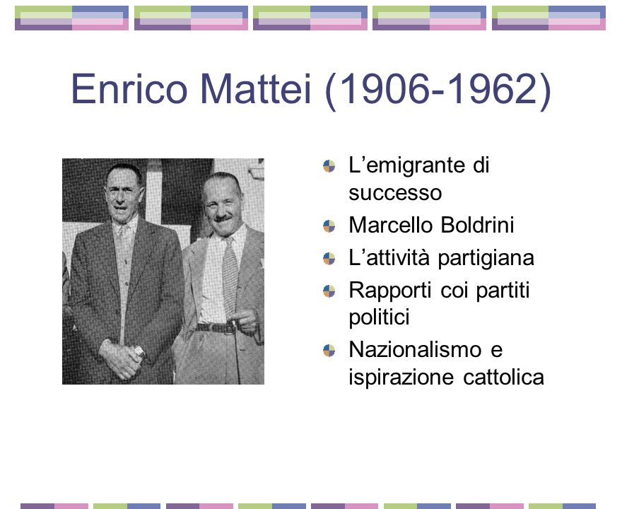 Enrico Mattei (1906-1962) L'emigrante di successo Marcello Boldrini