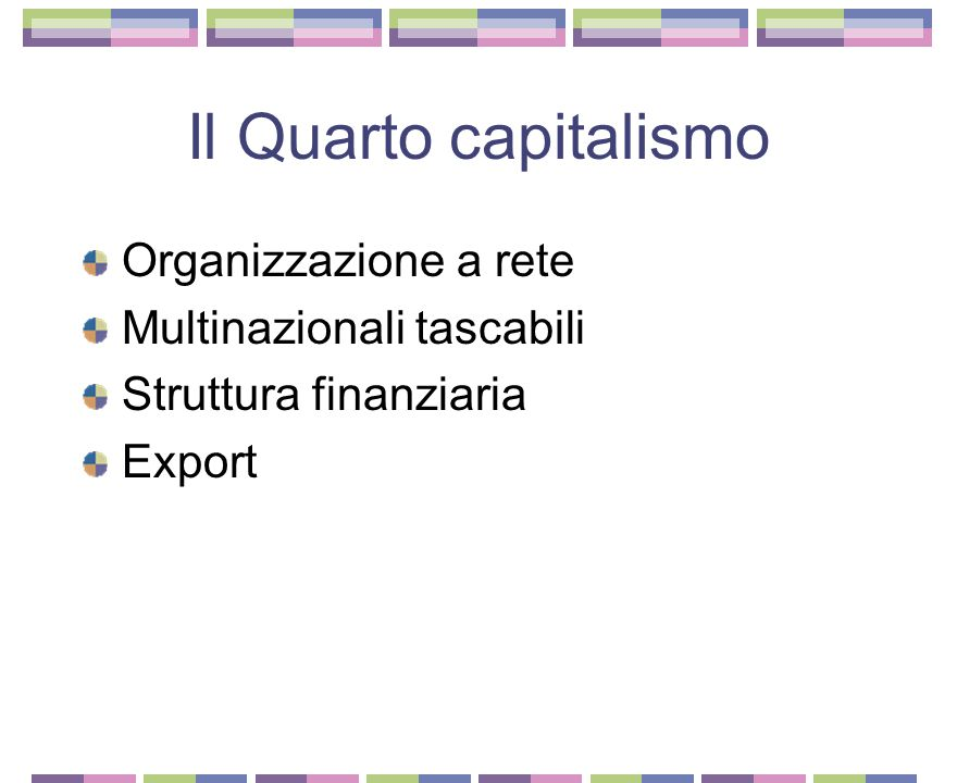 Il Quarto capitalismo Organizzazione a rete Multinazionali tascabili