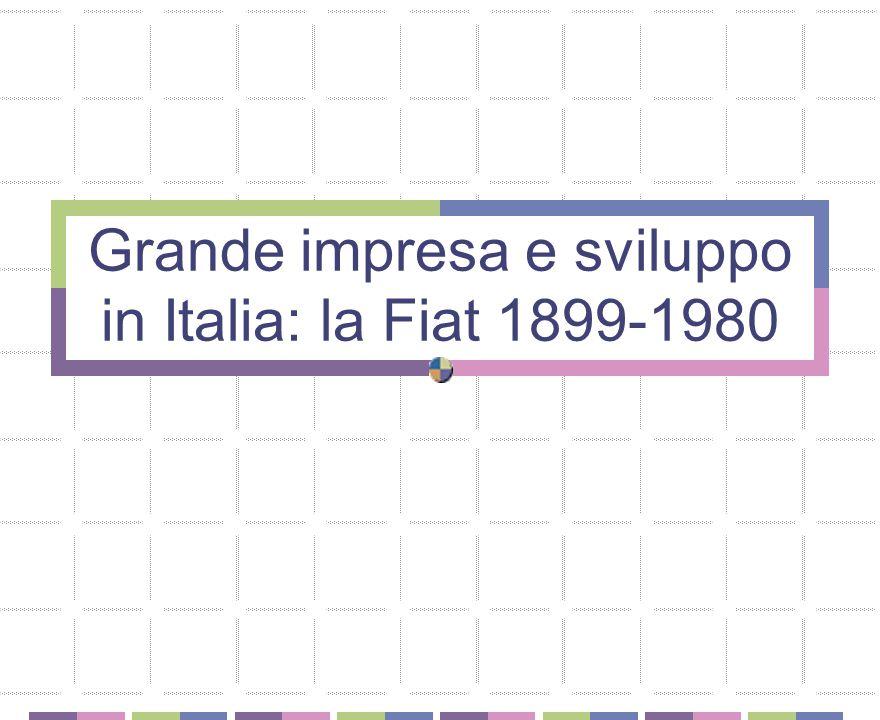 Grande impresa e sviluppo in Italia: la Fiat 1899-1980