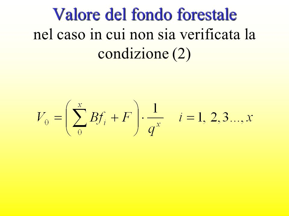 Valore del fondo forestale nel caso in cui non sia verificata la condizione (2)