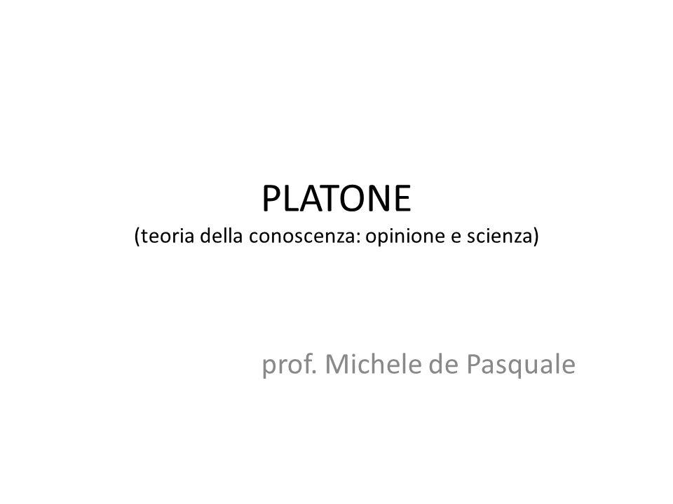 PLATONE (teoria della conoscenza: opinione e scienza)