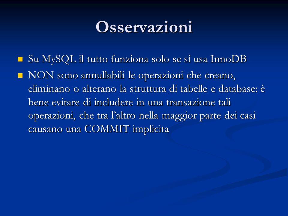 Osservazioni Su MySQL il tutto funziona solo se si usa InnoDB