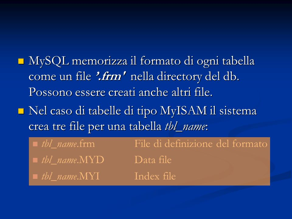 MySQL memorizza il formato di ogni tabella come un file '