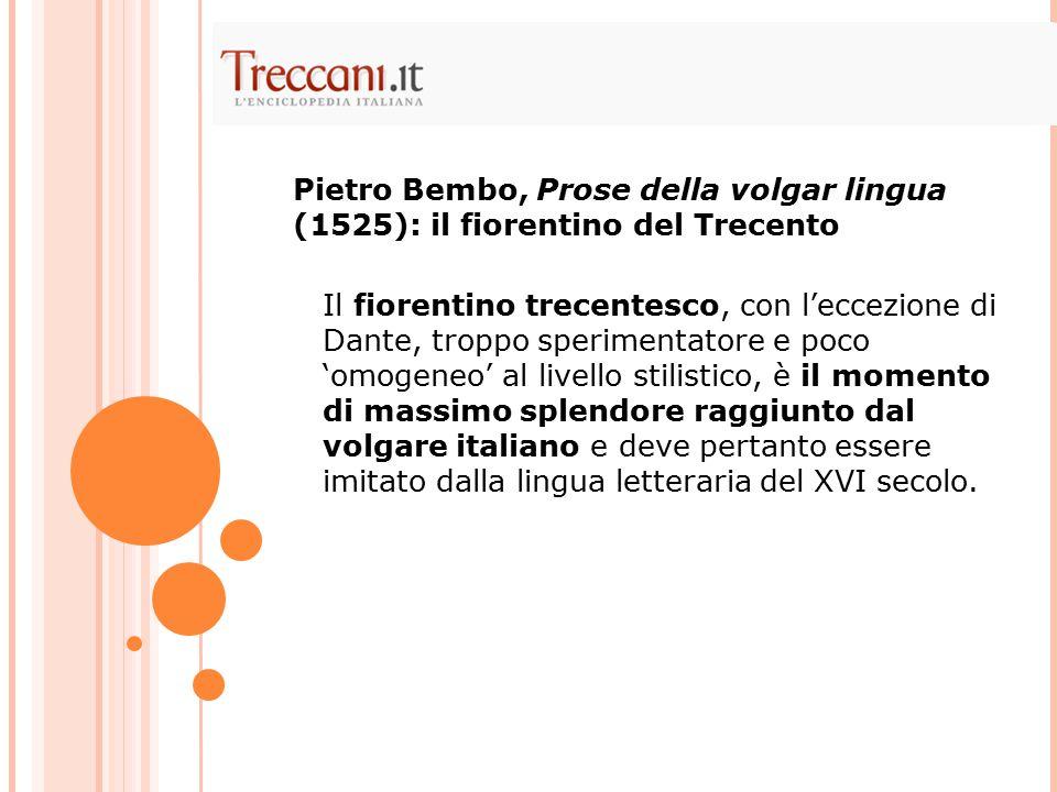 Pietro Bembo, Prose della volgar lingua (1525): il fiorentino del Trecento