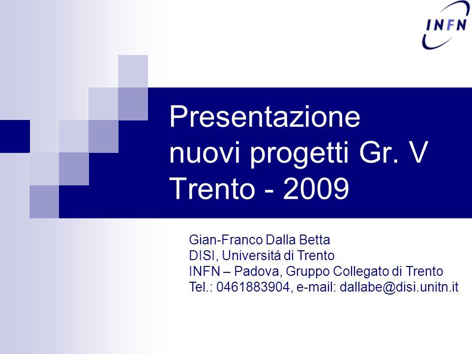 Presentazione nuovi progetti Gr. V Trento - 2009