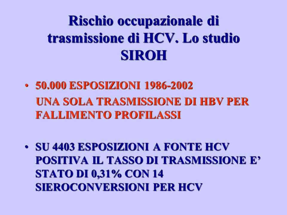Rischio occupazionale di trasmissione di HCV. Lo studio SIROH