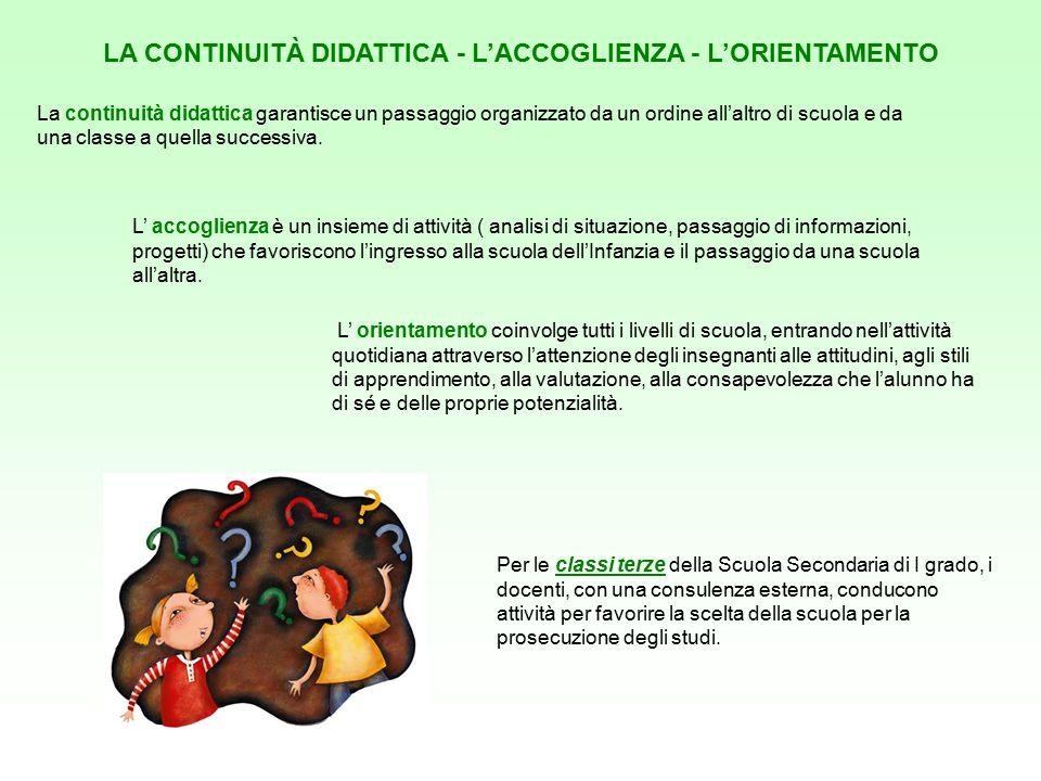 LA CONTINUITÀ DIDATTICA - L'ACCOGLIENZA - L'ORIENTAMENTO