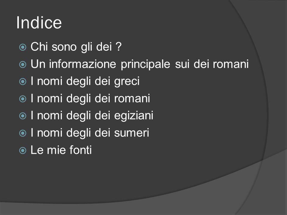Indice Chi sono gli dei Un informazione principale sui dei romani