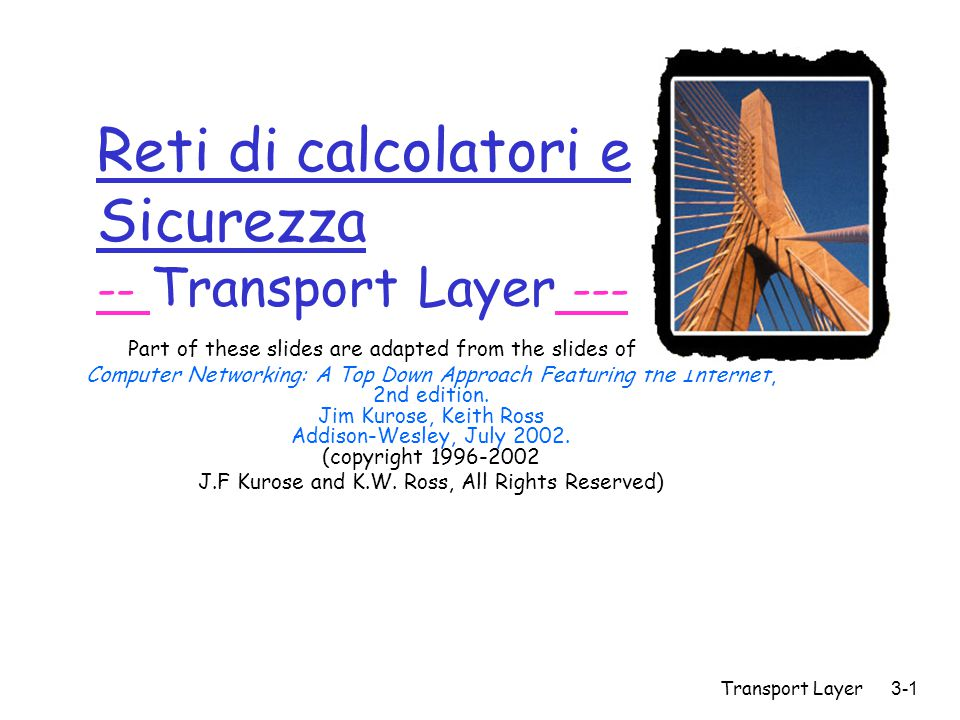 Reti di calcolatori e Sicurezza -- Transport Layer ---
