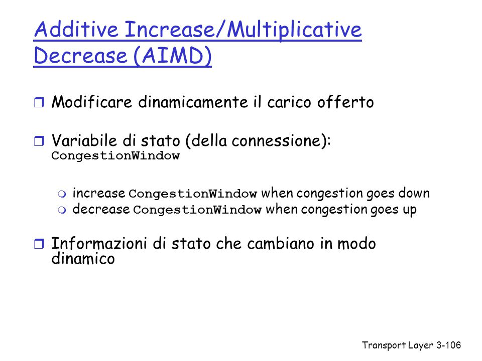 Additive Increase/Multiplicative Decrease (AIMD)