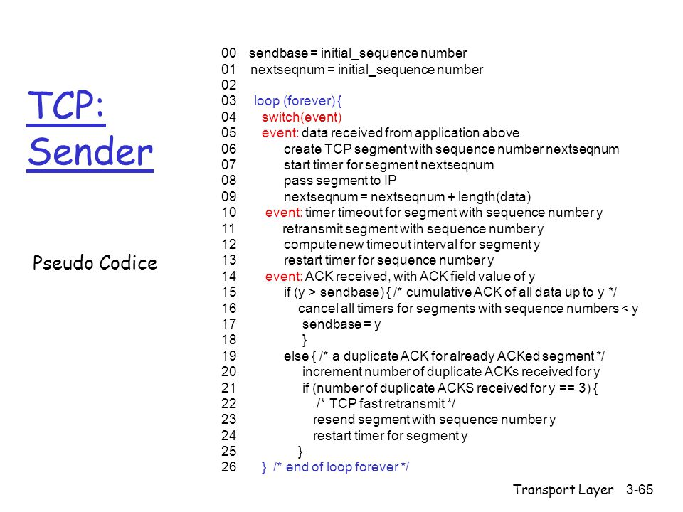 TCP: Sender Pseudo Codice 00 sendbase = initial_sequence number