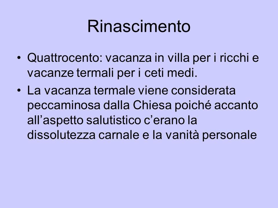 Rinascimento Quattrocento: vacanza in villa per i ricchi e vacanze termali per i ceti medi.