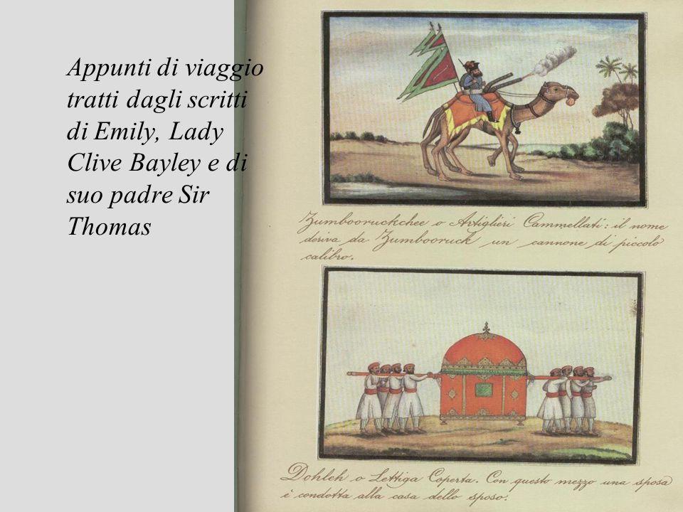 Appunti di viaggio tratti dagli scritti di Emily, Lady Clive Bayley e di suo padre Sir Thomas