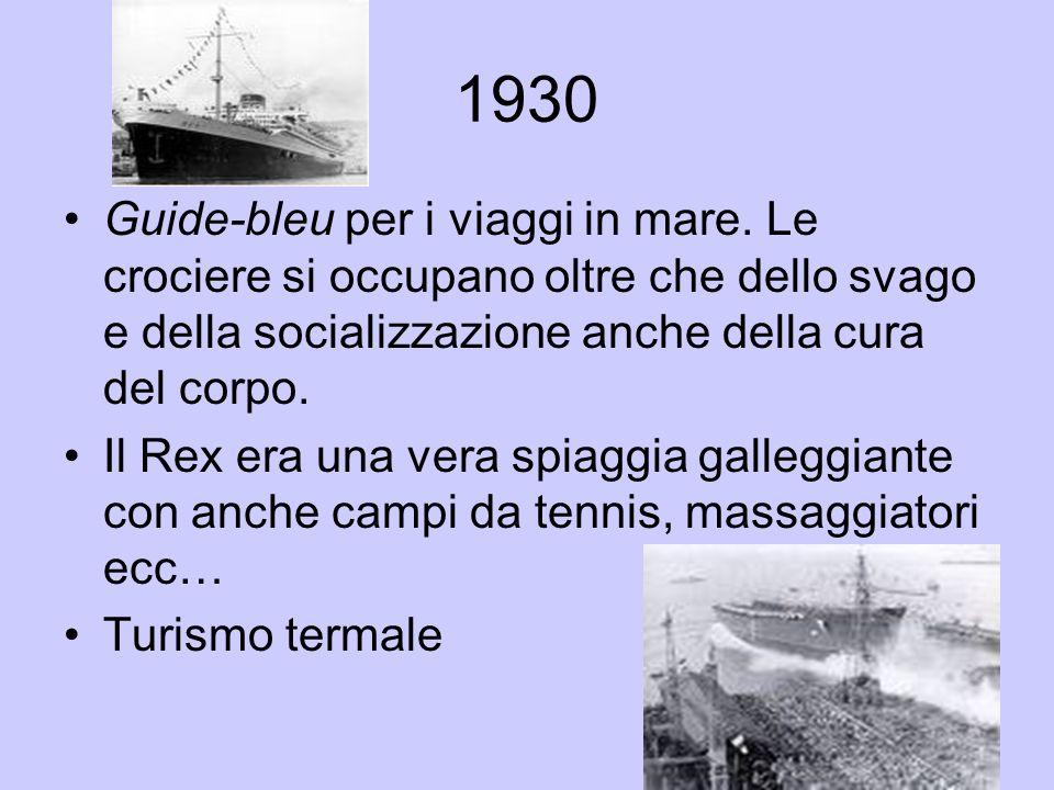 1930 Guide-bleu per i viaggi in mare. Le crociere si occupano oltre che dello svago e della socializzazione anche della cura del corpo.