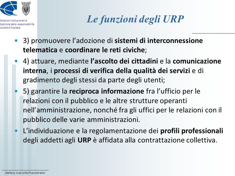 Le funzioni degli URP 3) promuovere l'adozione di sistemi di interconnessione telematica e coordinare le reti civiche;