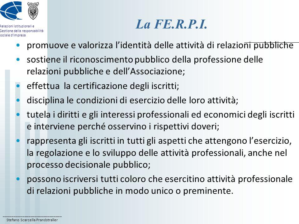 La FE.R.P.I. promuove e valorizza l'identità delle attività di relazioni pubbliche.