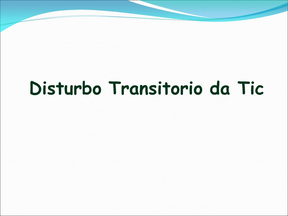 Disturbo Transitorio da Tic