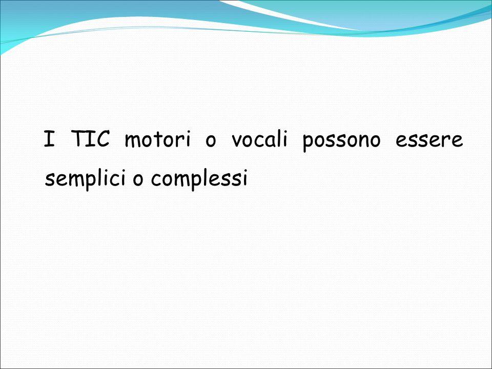 I TIC motori o vocali possono essere semplici o complessi