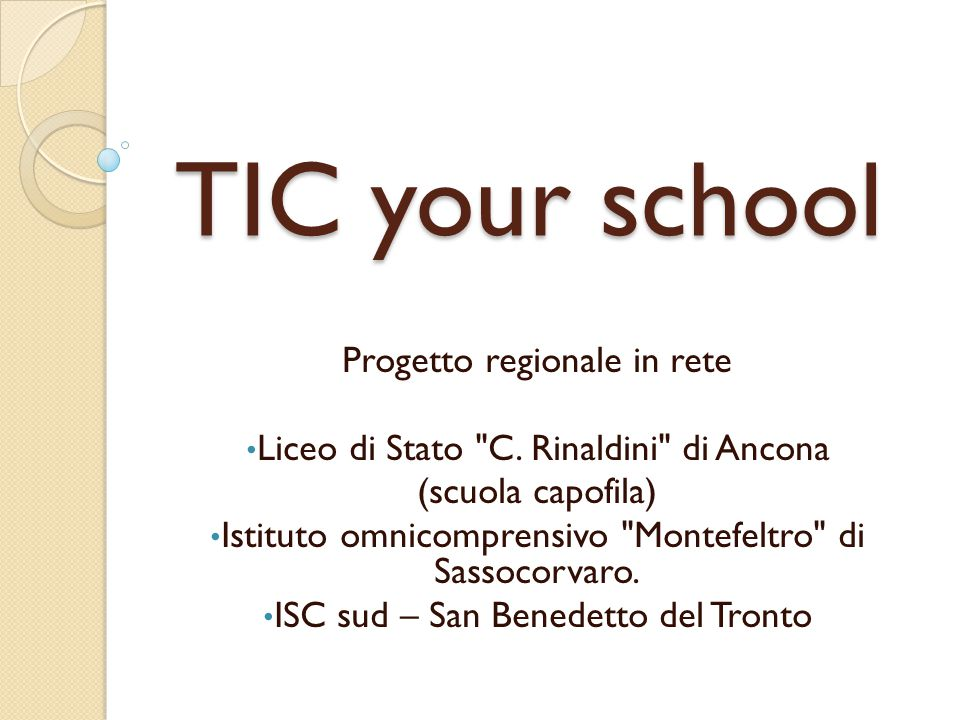 TIC your school Progetto regionale in rete