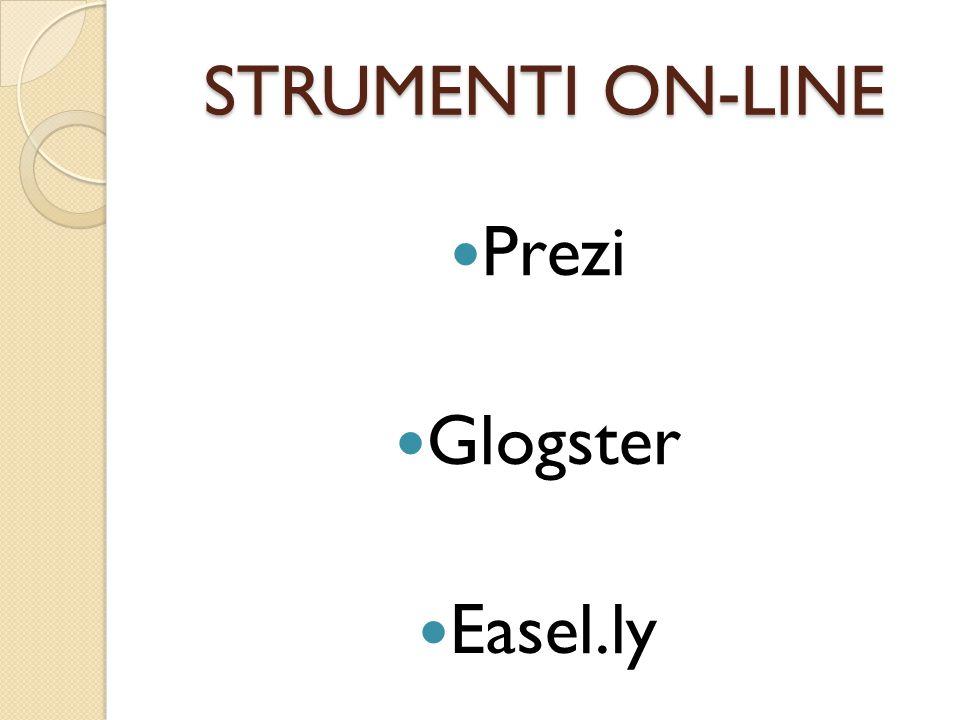 STRUMENTI ON-LINE Prezi Glogster Easel.ly