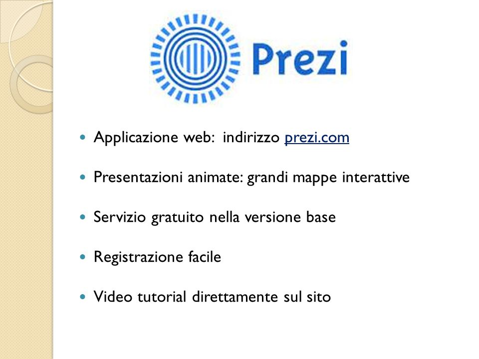 Applicazione web: indirizzo prezi.com. Presentazioni animate: grandi mappe interattive. Servizio gratuito nella versione base.