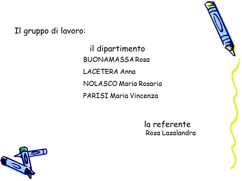Il gruppo di lavoro: la referente BUONAMASSA Rosa LACETERA Anna