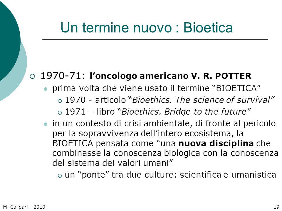 Un termine nuovo : Bioetica