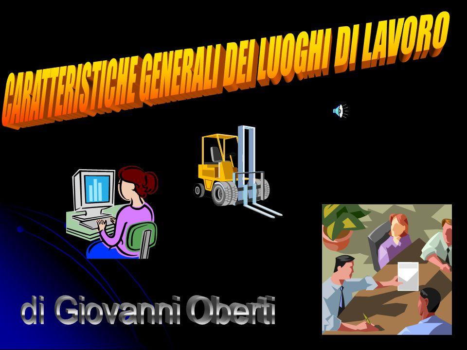 CARATTERISTICHE GENERALI DEI LUOGHI DI LAVORO