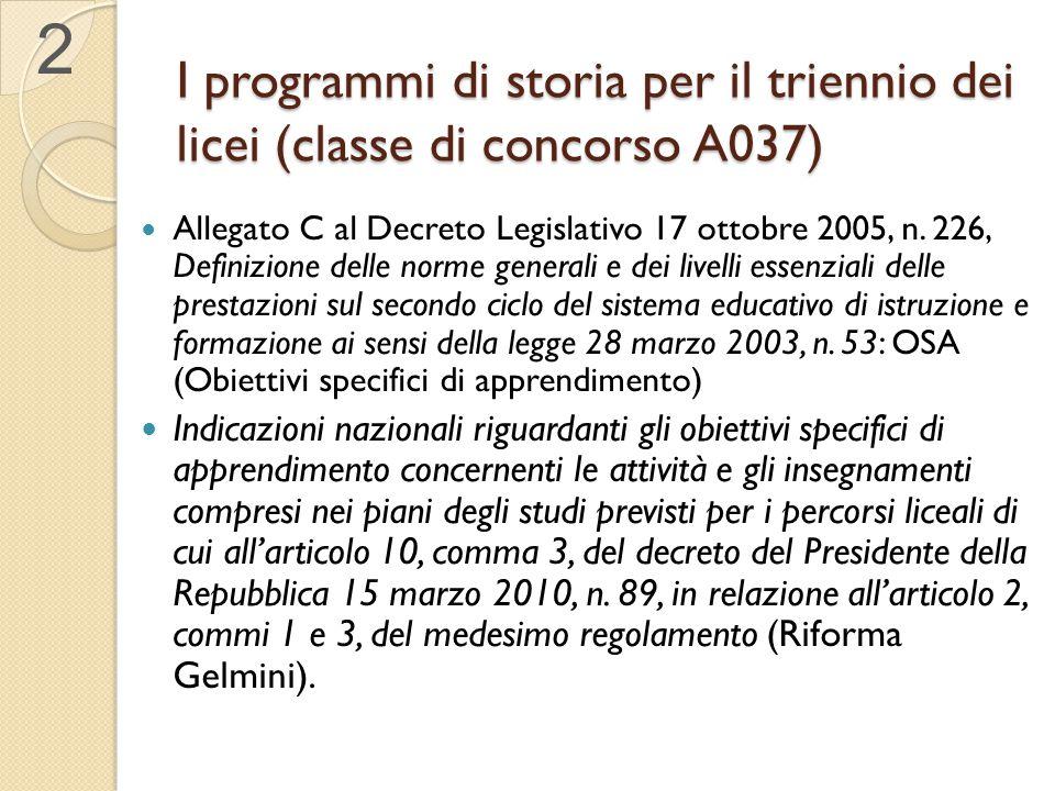 2 I programmi di storia per il triennio dei licei (classe di concorso A037)