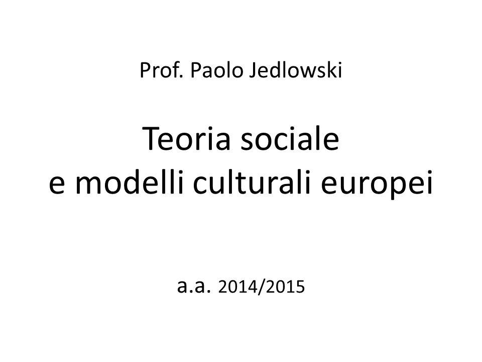 Prof. Paolo Jedlowski Teoria sociale e modelli culturali europei a. a