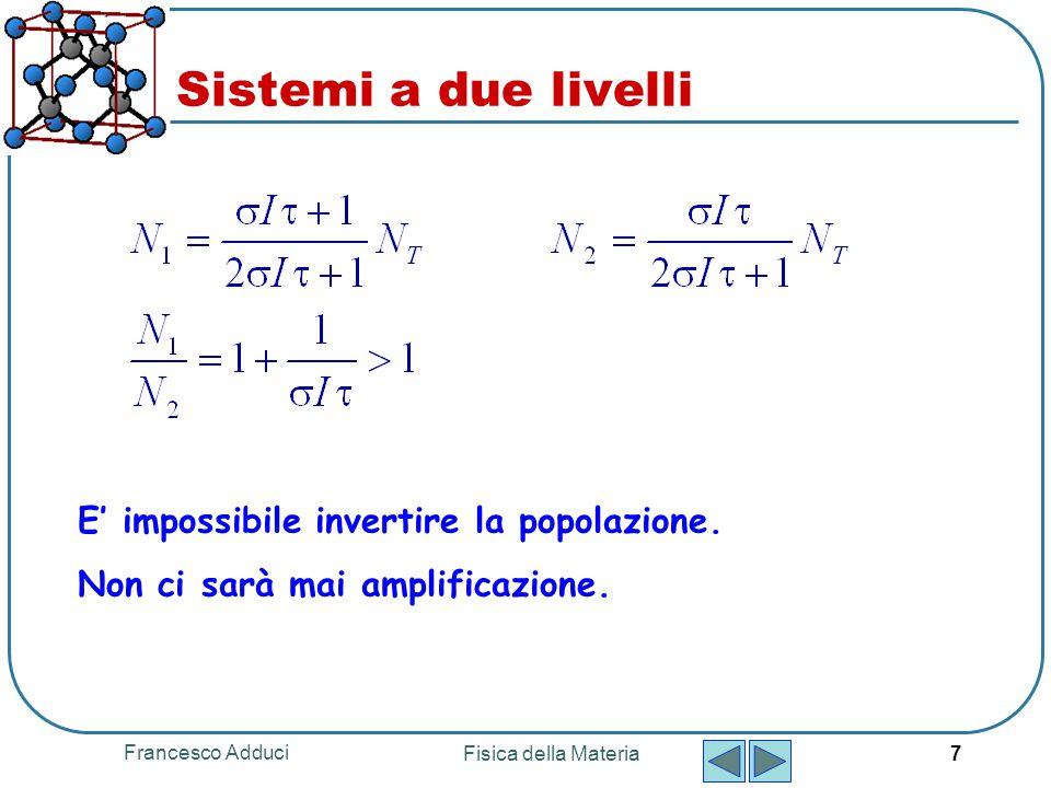 Sistemi a due livelli E' impossibile invertire la popolazione.