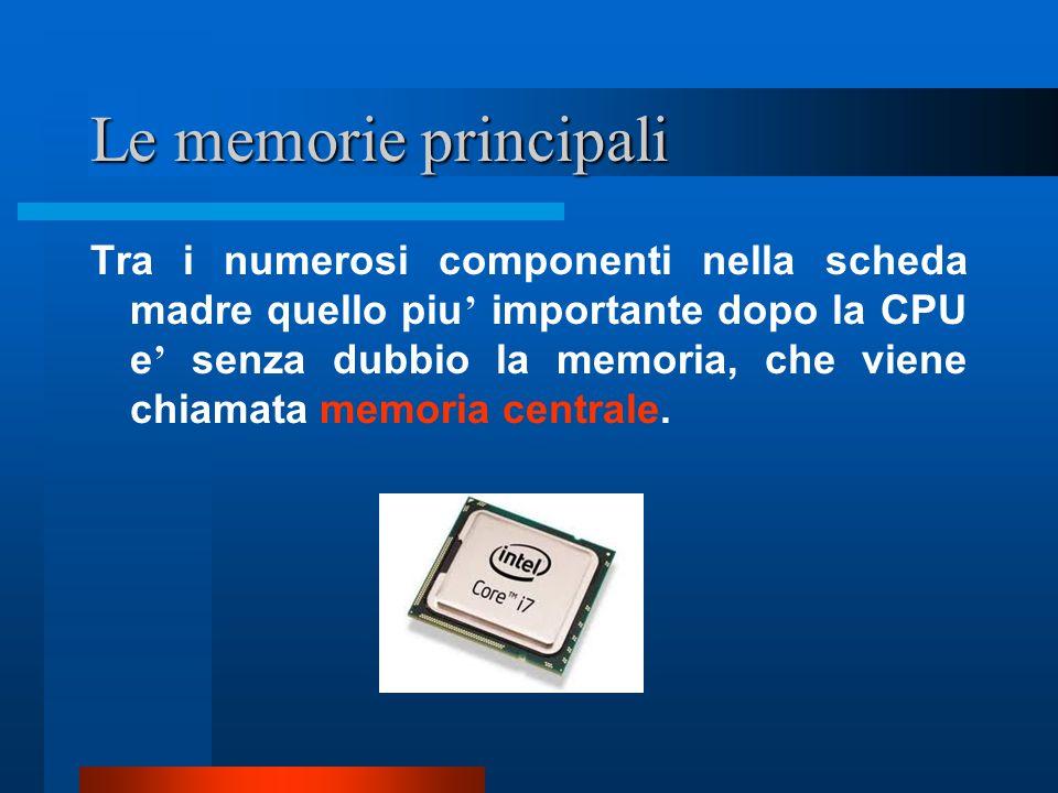 Le memorie principali