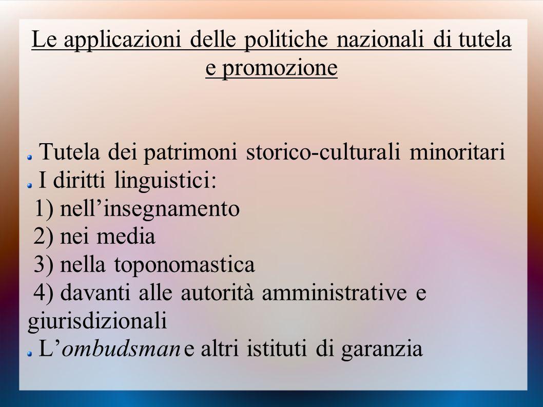 Le applicazioni delle politiche nazionali di tutela e promozione