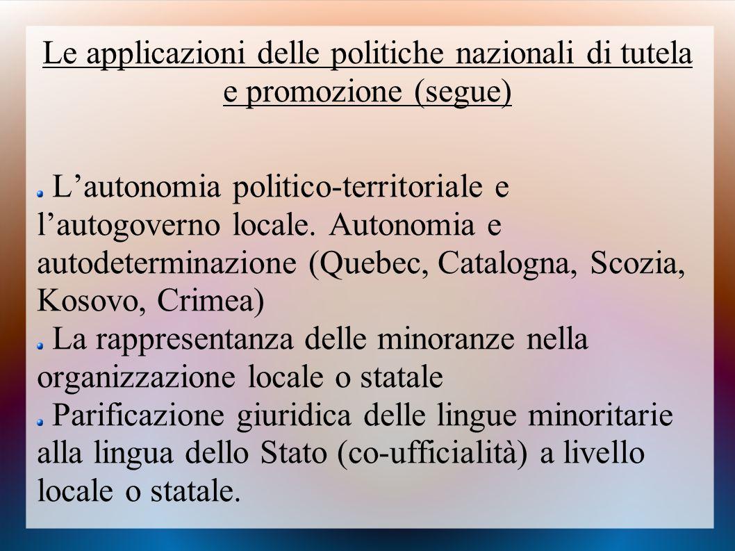 Le applicazioni delle politiche nazionali di tutela e promozione (segue)